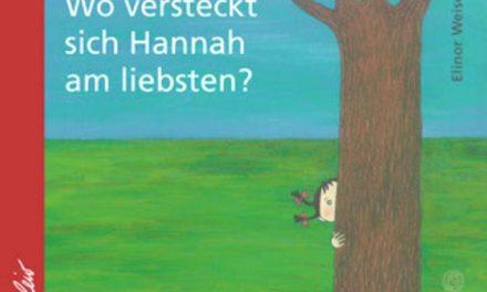 Buchtipp: Wo versteckt sich Hannah am Liebsten?